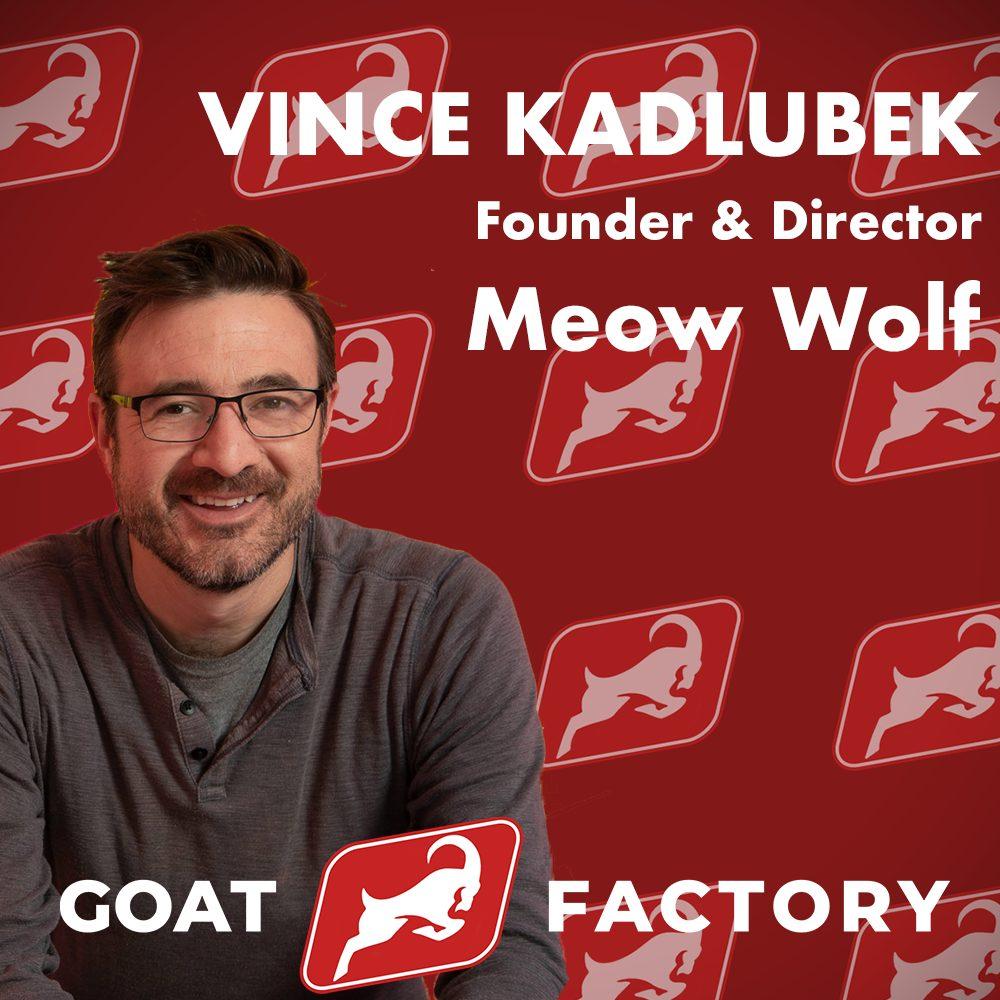 Vince Kadlubek Goat Factory